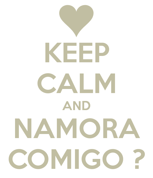 keep-calm-and-namora-comigo-10